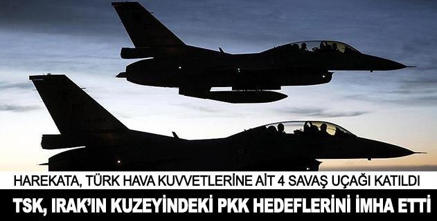 TSK, Irakın kuzeyindeki PKK hedeflerini imha etti