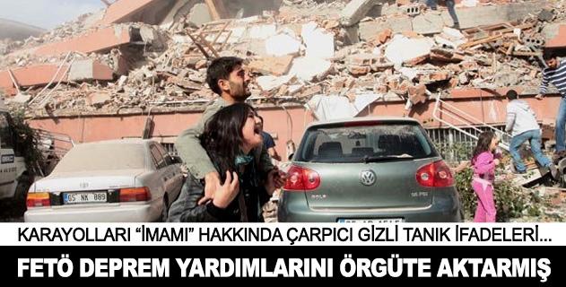 FETÖnün imamı deprem yardımlarını örgüte aktarmış