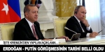Erdoğan-Putin görüşmesi 3 Eylül'de