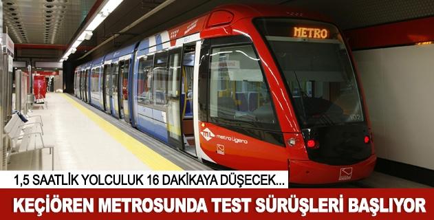 Keçiören metrosunda test sürüşleri başlıyor