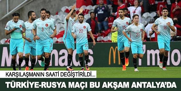 Türkiye-Rusya maçı bu akşam Antalyada