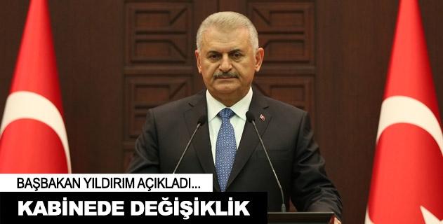Başbakan Yıldırımdan kabinede değişiklik açıklaması