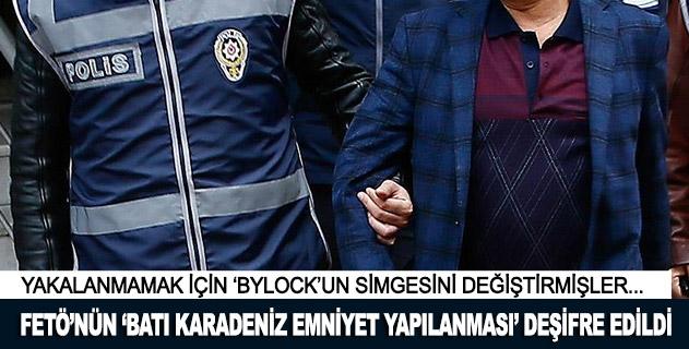 FETÖnün Batı Karadeniz emniyet yapılanması deşifre edildi