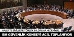 BM Güvenlik Konseyi'nden acil toplanma kararı