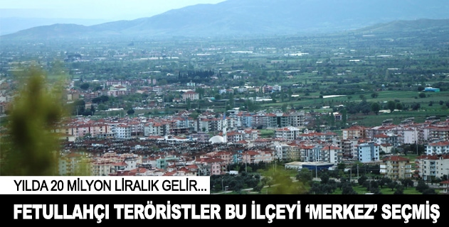 Fetullahçı teröristler bu ilçeyi merkez seçmiş