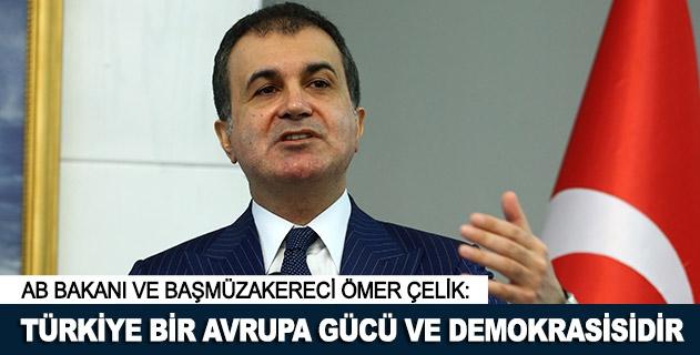 Türkiye bir Avrupa gücü ve demokrasisidir