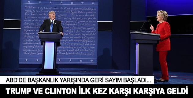 Trump ve Clinton karşı karşıya geldi