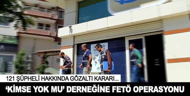 Kimse Yok Muya FETÖ operasyonu: 121 gözaltı