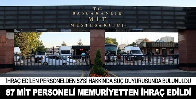 87 MİT personeli memuriyetten ihraç edildi