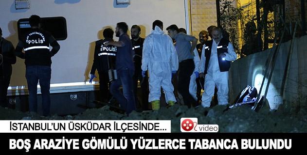 İstanbulda boş araziye gömülü yüzlerce tabanca bulundu