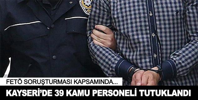 Kayseride FETÖ/PDY soruşturması: 39 tutuklama
