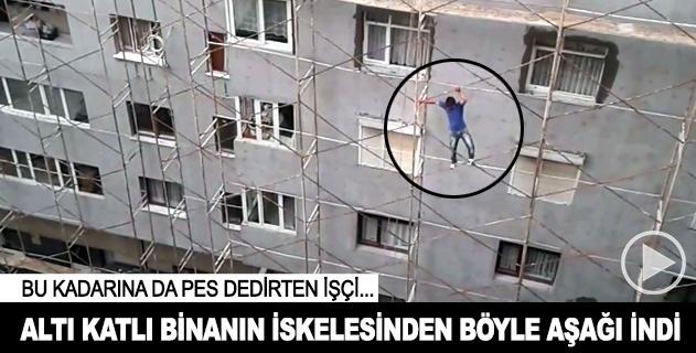 İş güvenliğini hiçe sayıp 6 katlı binadan böyle indi