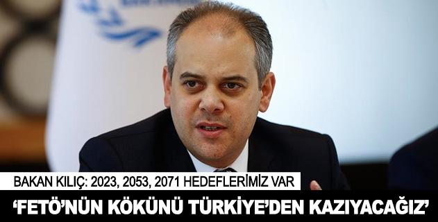 FETÖnün kökünü Türkiyeden kazıyacağız
