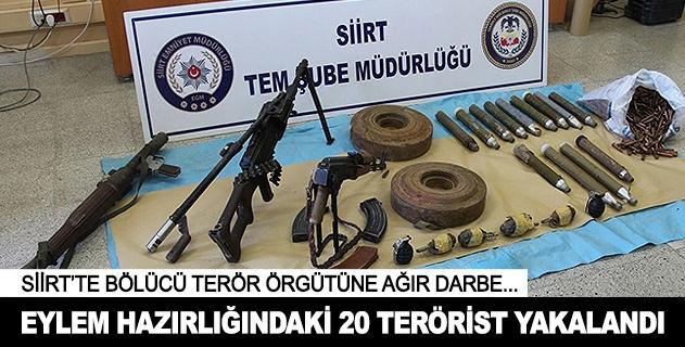 Eylem hazırlığındaki 20 terörist yakalandı