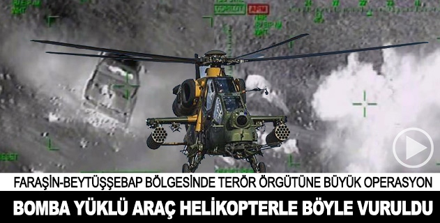 Faraşin-Beytüşşebap bölgesine büyük operasyon
