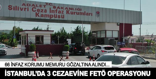 İstanbuldaki cezaevlerinde FETÖ operasyonu