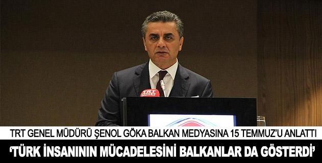 TRT Genel Müdürü Göka Balkan medyasına 15 Temmuzu anlattı