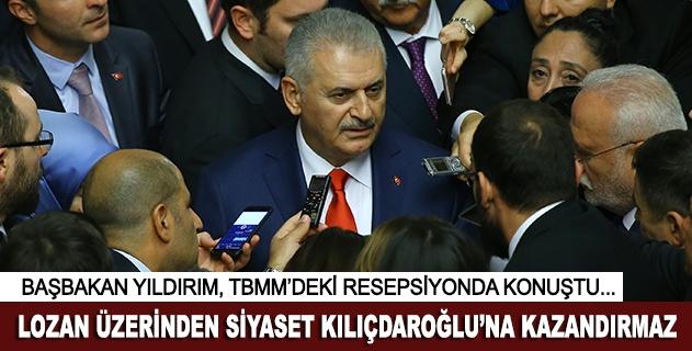 Başbakan: Lozan üzerinden siyaset Kılıçdaroğluna kazandırmaz