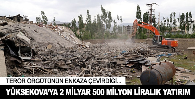 Yüksekovaya 2,5 milyarlık yatırım