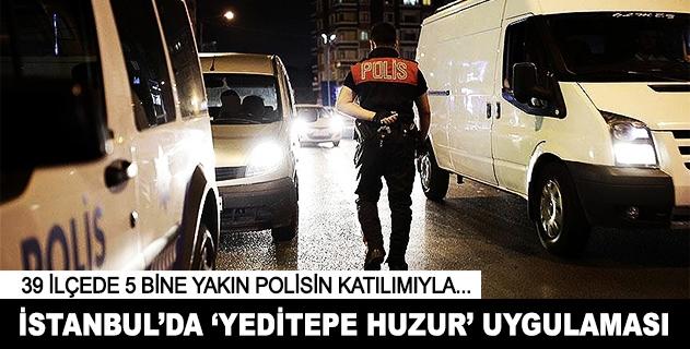 İstanbulda Yeditepe Huzur uygulaması: 129 gözaltı