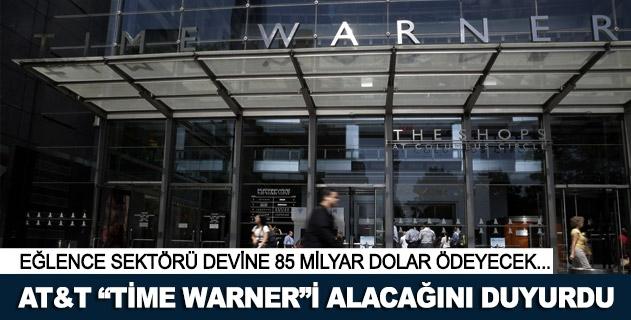 AT&T, Time Warnerı 85 milyar dolara satın alıyor