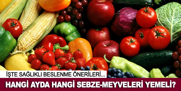 Hangi ayda hangi sebze-meyveleri yemeli?
