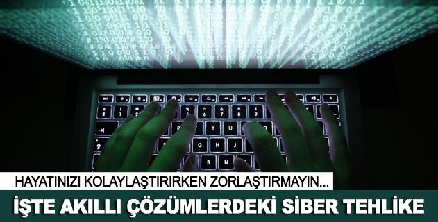 Akıllı çözümlerdeki siber tehlike