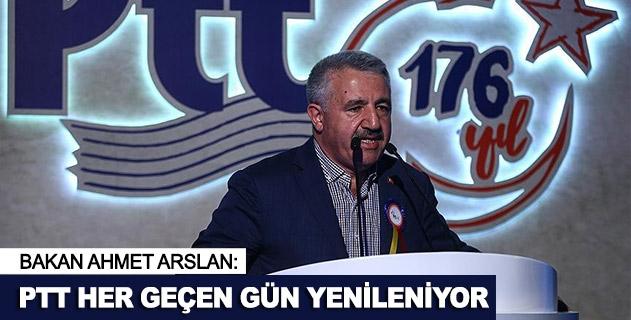 Bakan Arslan: PTT her geçen gün yenileniyor