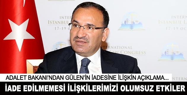 Bekir Bozdağdan Gülenin iadesine ilişkin açıklama