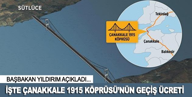 Çanakkale 1915 Köprüsünün geçiş ücreti belli oldu