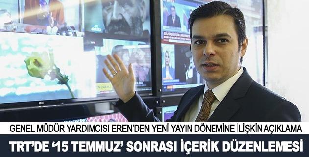 """TRTde """"15 Temmuz"""" sonrası içerik düzenlemesi"""