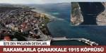 Rakamlarla Çanakkale 1915 Köprüsü