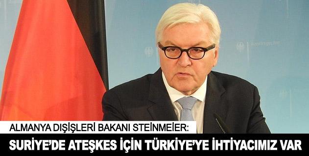 Suriyede ateşkes için Türkiyeye ihtiyacımız var