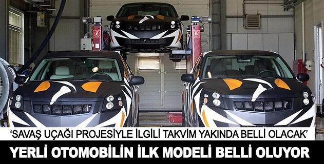 İlk yerli otomobille ilgili modeli önümüzdeki günlerde açıklayacağız