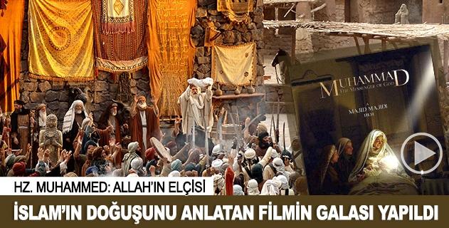 Hz. Muhammed: Allahın Elçisi filminin galası yapıldı