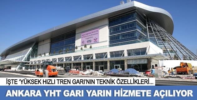 Ankara YHT Garı yarın hizmete açılıyor