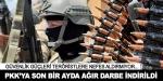 Terör örgütü PKKya son bir ayda ağır darbe indirildi