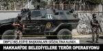 DBPli Belediye Başkanları gözaltına alındı