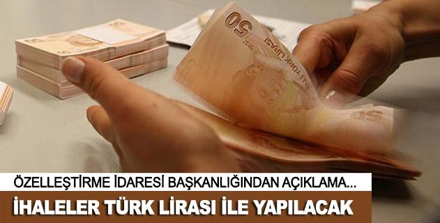 Özelleştirme ihaleleri Türk lirası ile yapılacak