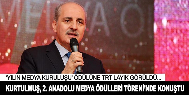 Kurtulmuş, 2. Anadolu Medya Ödülleri töreninde konuştu