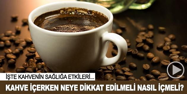 Kahve içerken neye dikkat edilmeli nasıl içmeli?