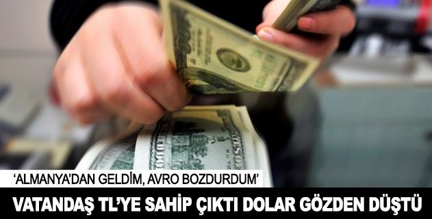 Vatandaş TLye sahip çıktı dolar gözden düştü
