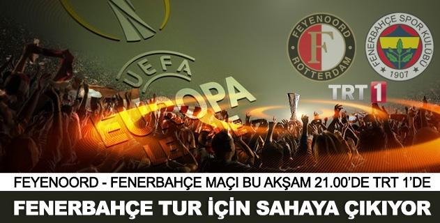 Feyenoord - Fenerbahçe maçı CANLI izle TRT 1