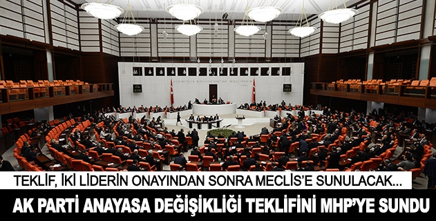 Anayasa değişikliği teklifi MHPye sunuldu