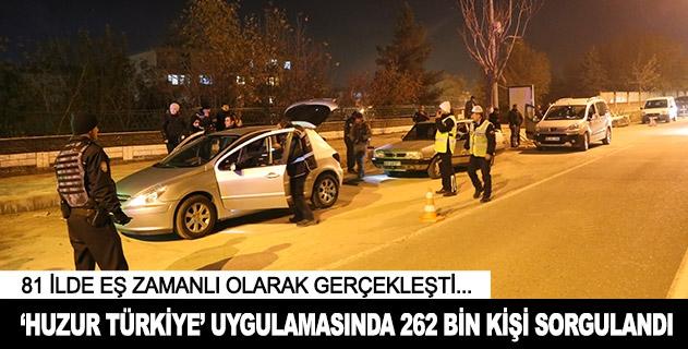 Huzur Türkiye uygulamasında 262 bin kişi sorgulandı