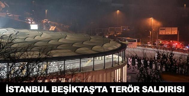 İstanbul Beşiktaşta terör saldırısı