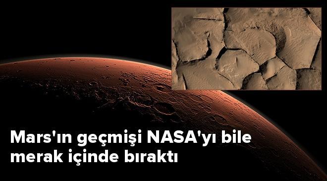 Marsın geçmişi NASAyı bile merak içinde bıraktı