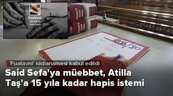 Said Sefaya müebbet, Atilla Taşa 15 yıla kadar hapis istemi