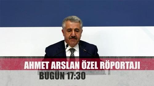 Bakan Arslan Özel Röportajı