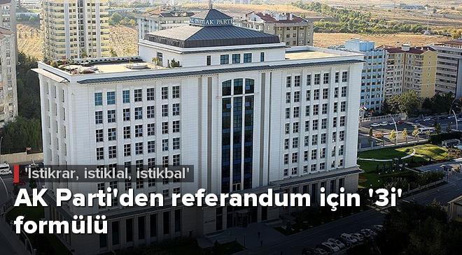 AK Partiden referandum için 3i formülü